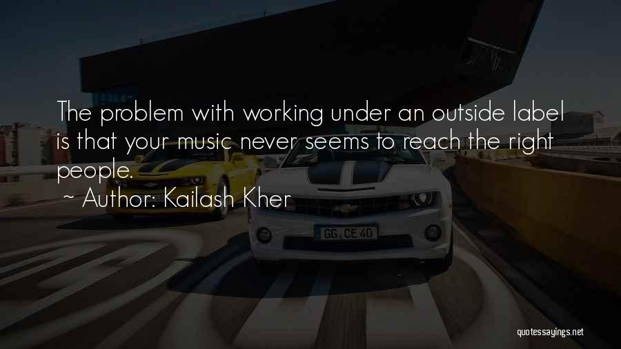 Working Outside Quotes By Kailash Kher