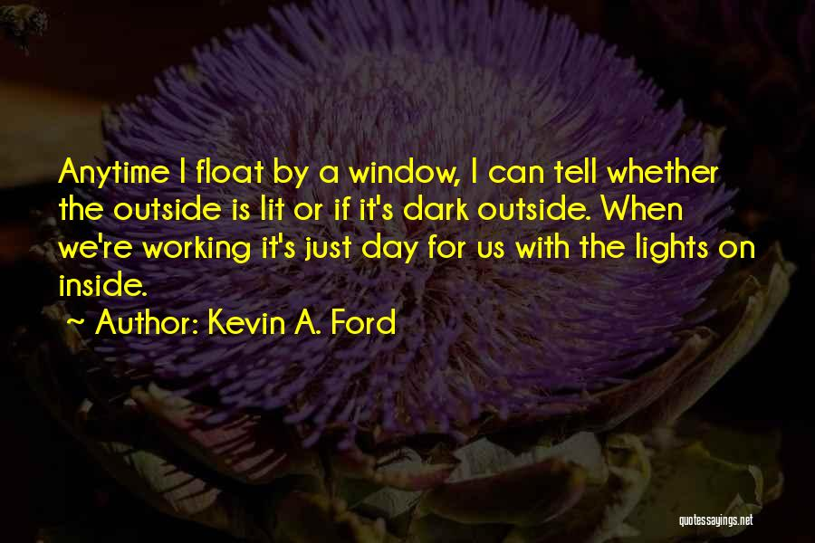 Working Outside Quotes By Kevin A. Ford