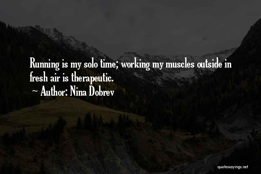Working Outside Quotes By Nina Dobrev