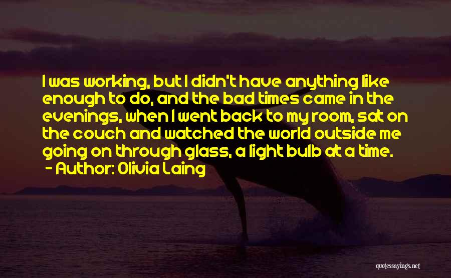 Working Outside Quotes By Olivia Laing