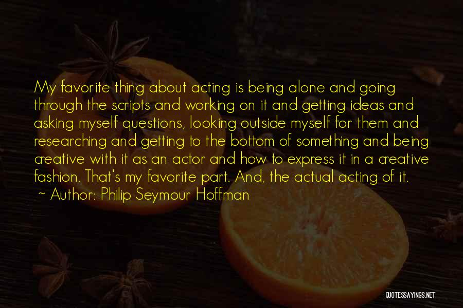 Working Outside Quotes By Philip Seymour Hoffman