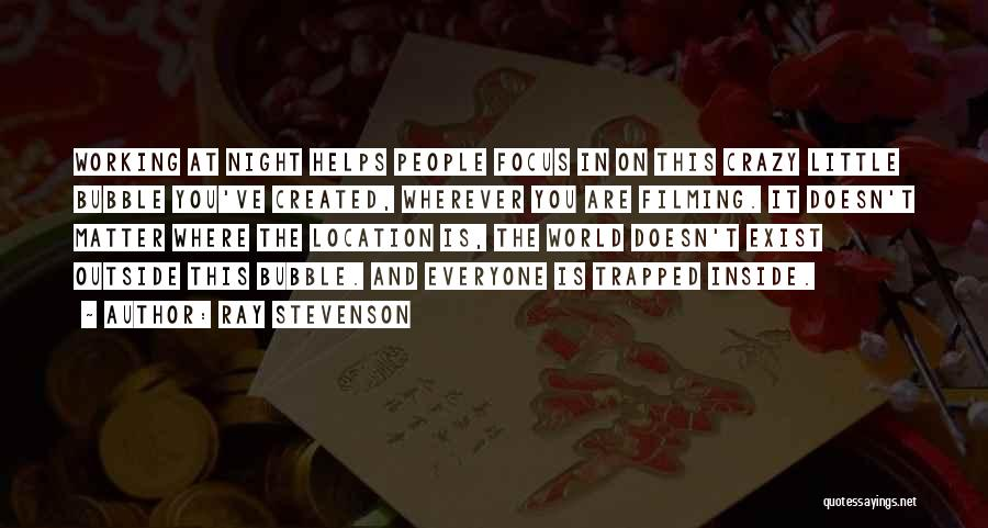 Working Outside Quotes By Ray Stevenson