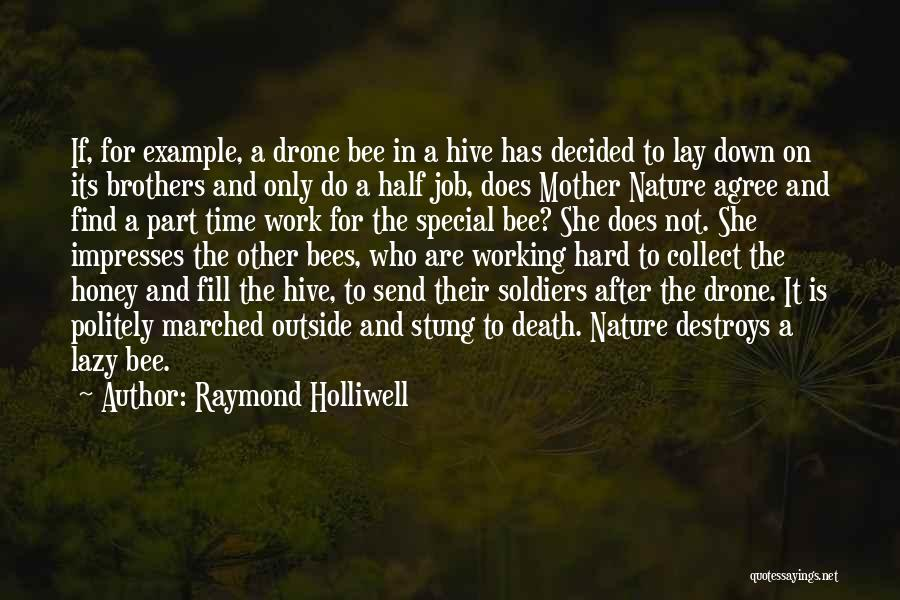 Working Outside Quotes By Raymond Holliwell