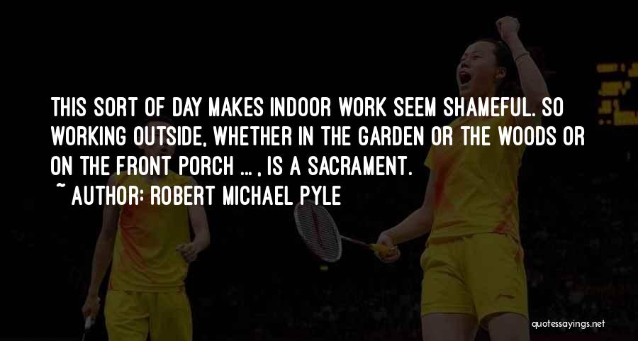 Working Outside Quotes By Robert Michael Pyle