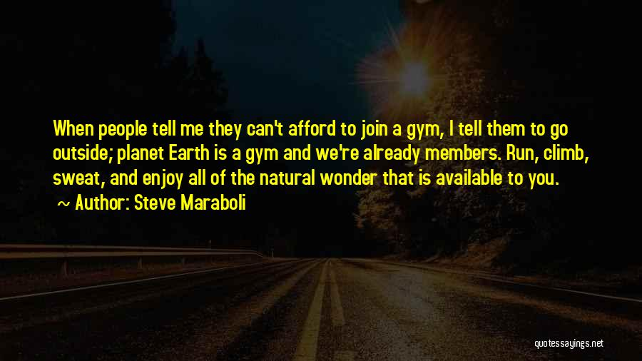 Working Outside Quotes By Steve Maraboli