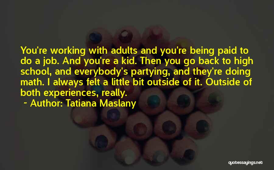 Working Outside Quotes By Tatiana Maslany