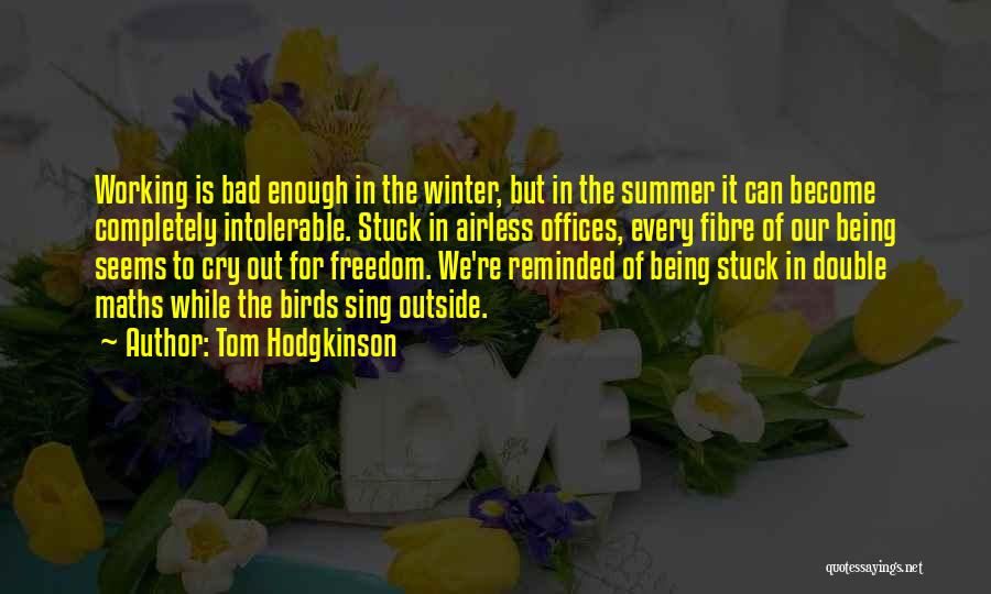 Working Outside Quotes By Tom Hodgkinson