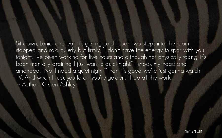 Working Quietly Quotes By Kristen Ashley