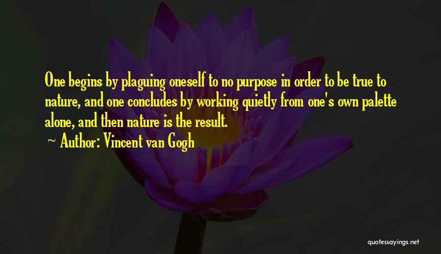 Working Quietly Quotes By Vincent Van Gogh
