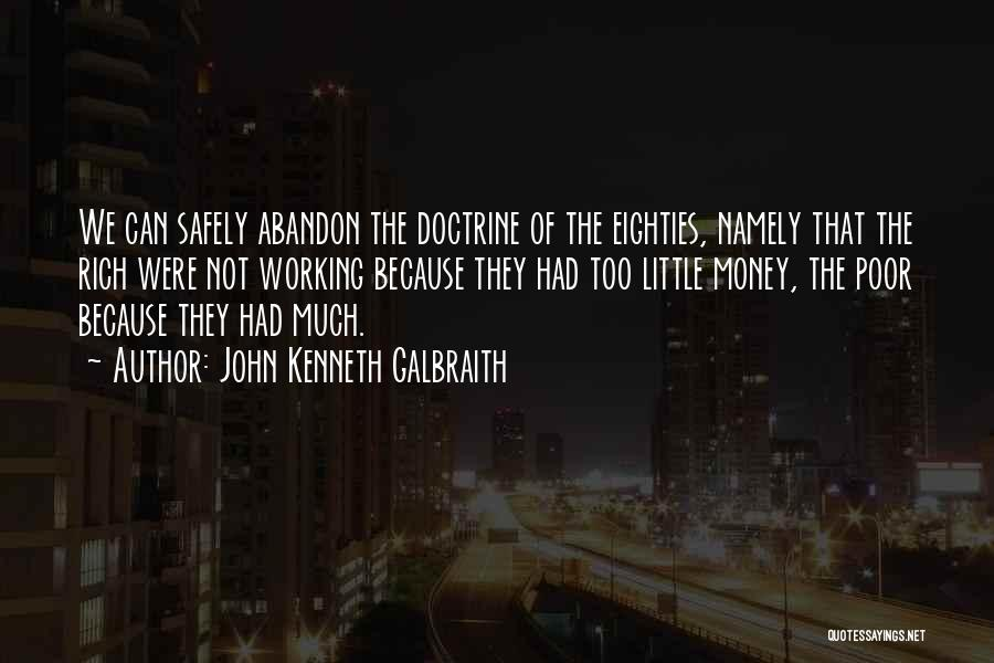 Working Safely Quotes By John Kenneth Galbraith