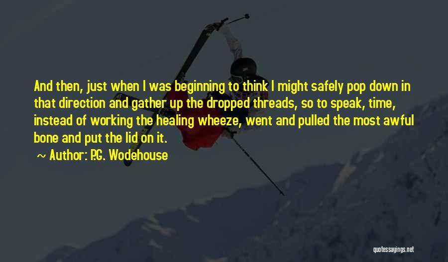 Working Safely Quotes By P.G. Wodehouse