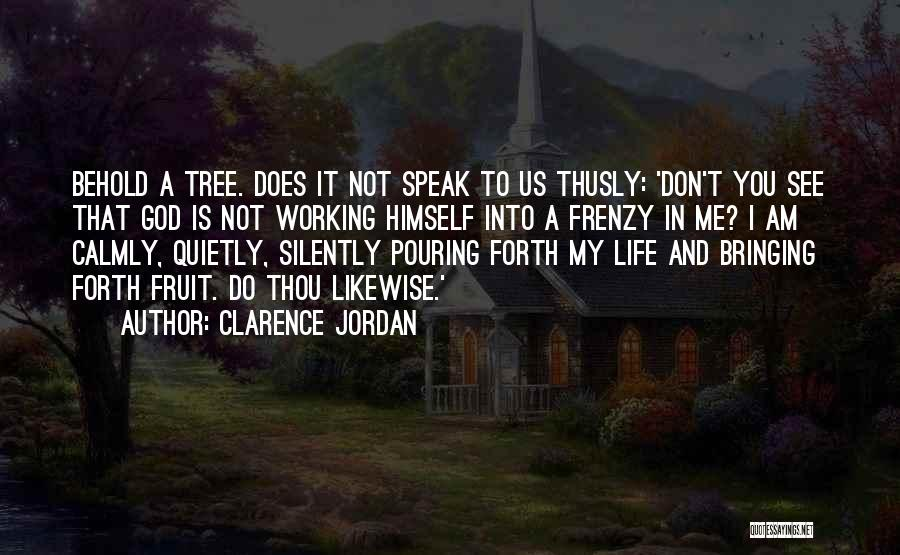 Working Silently Quotes By Clarence Jordan