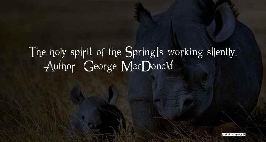 Working Silently Quotes By George MacDonald