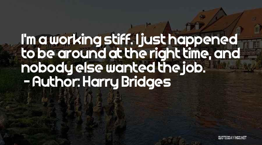 Working Stiff Quotes By Harry Bridges