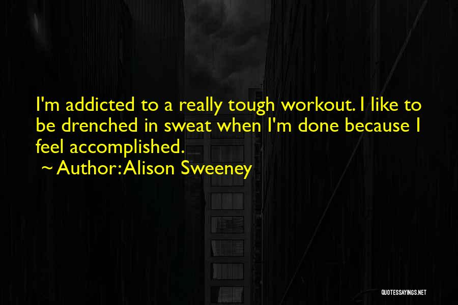 Workout Sweat Quotes By Alison Sweeney