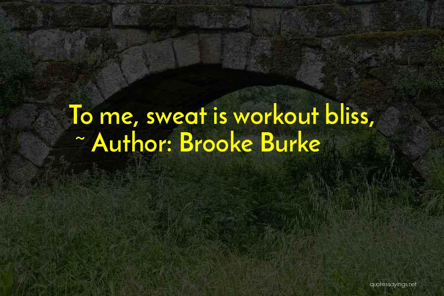 Workout Sweat Quotes By Brooke Burke