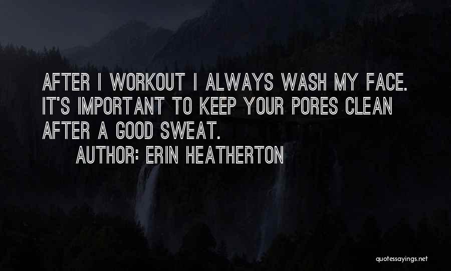 Workout Sweat Quotes By Erin Heatherton