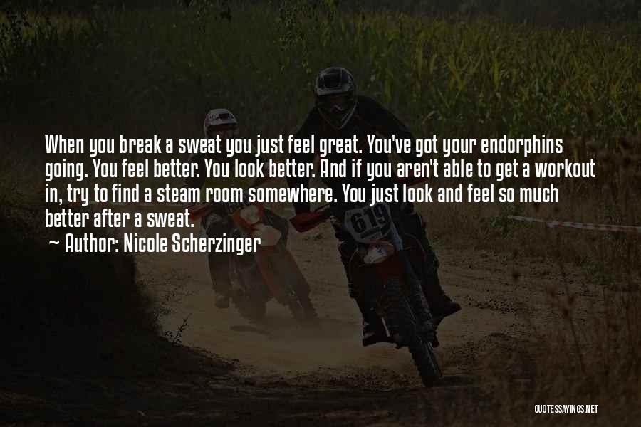 Workout Sweat Quotes By Nicole Scherzinger