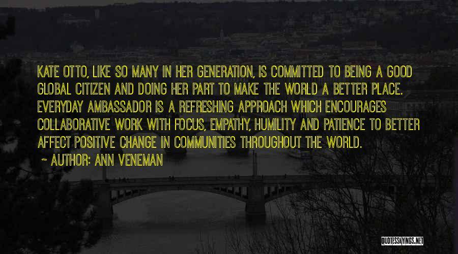 World Citizen Quotes By Ann Veneman