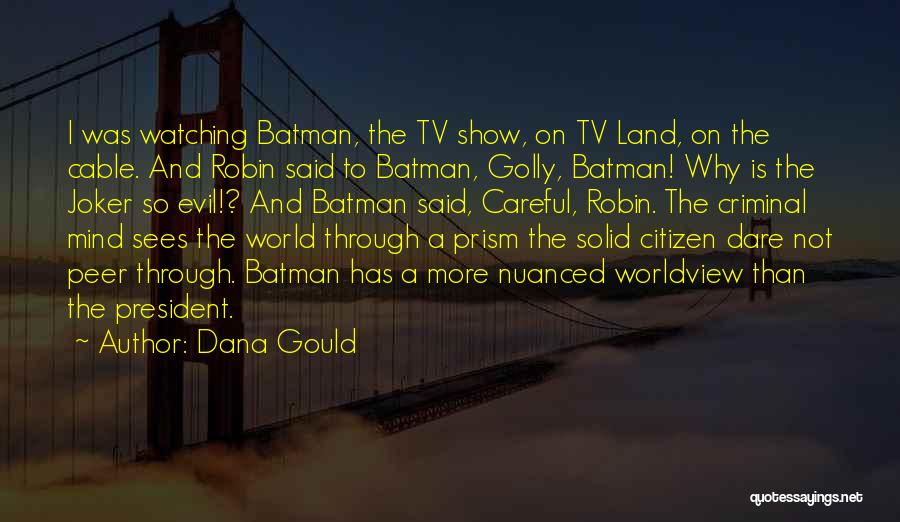 World Citizen Quotes By Dana Gould