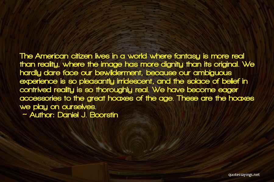 World Citizen Quotes By Daniel J. Boorstin