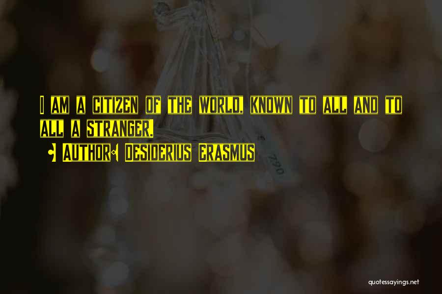 World Citizen Quotes By Desiderius Erasmus