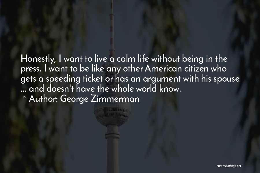 World Citizen Quotes By George Zimmerman