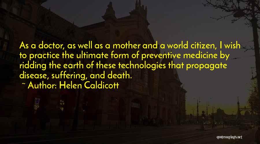 World Citizen Quotes By Helen Caldicott