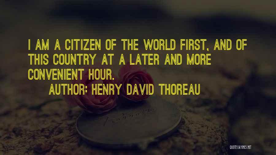 World Citizen Quotes By Henry David Thoreau