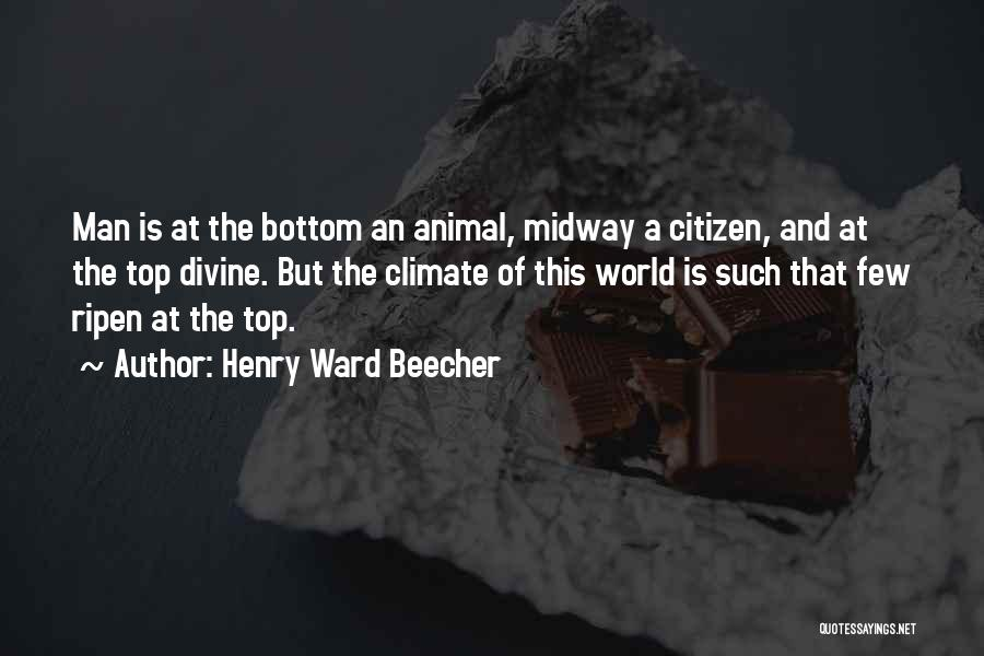 World Citizen Quotes By Henry Ward Beecher
