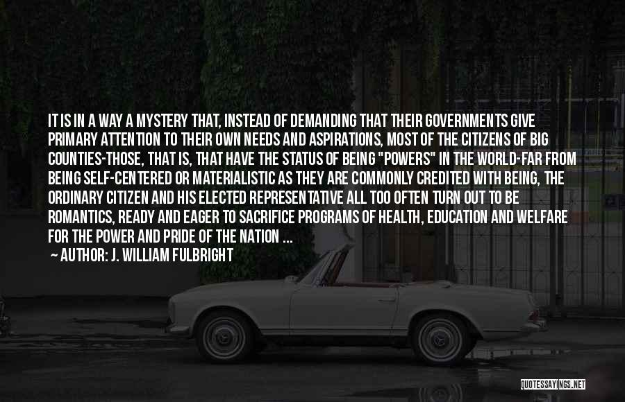 World Citizen Quotes By J. William Fulbright