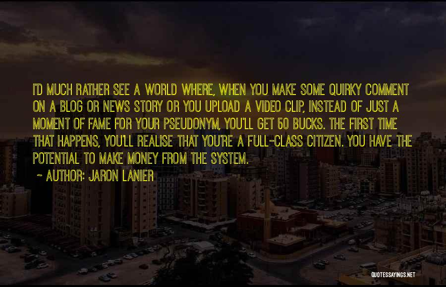 World Citizen Quotes By Jaron Lanier