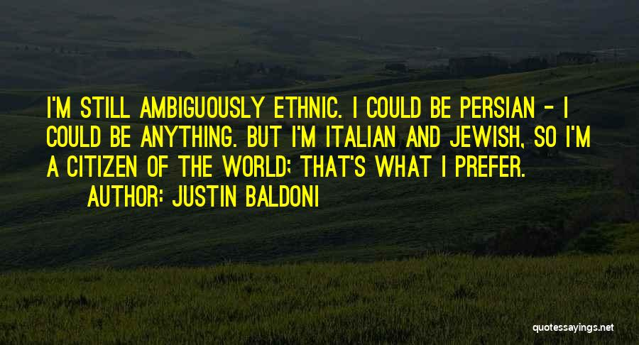 World Citizen Quotes By Justin Baldoni