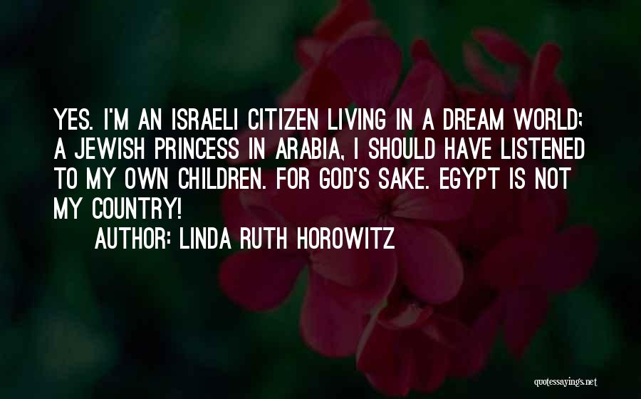 World Citizen Quotes By Linda Ruth Horowitz