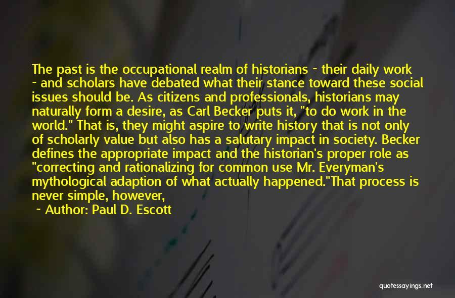 World Citizen Quotes By Paul D. Escott