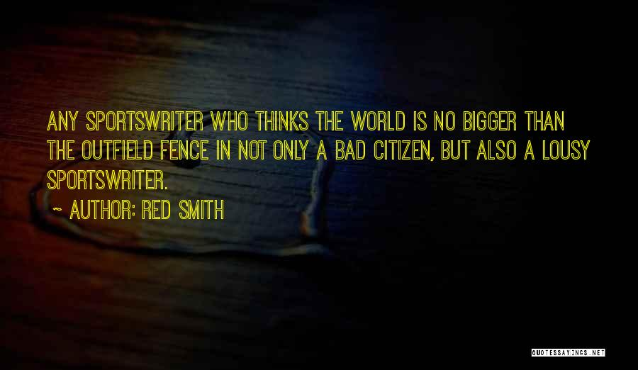 World Citizen Quotes By Red Smith