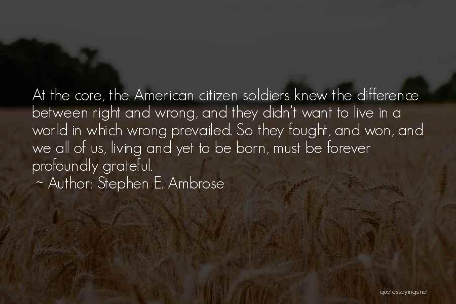 World Citizen Quotes By Stephen E. Ambrose