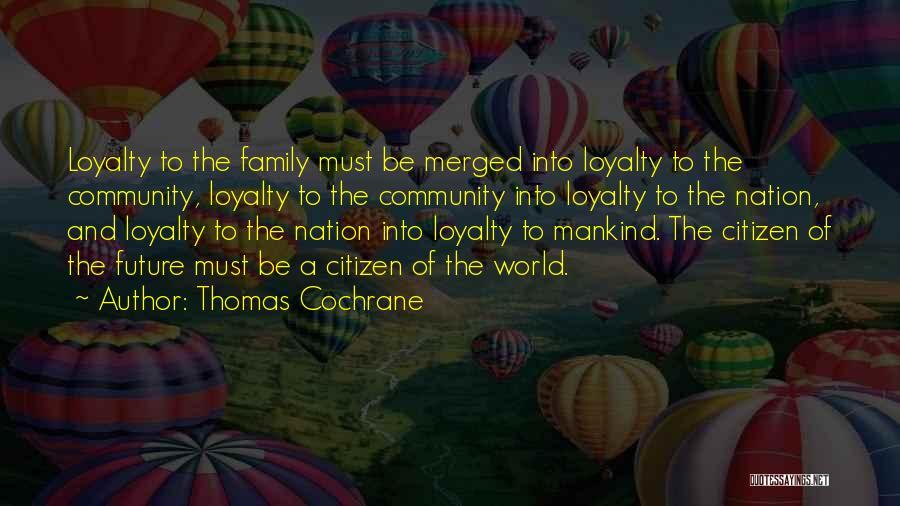 World Citizen Quotes By Thomas Cochrane