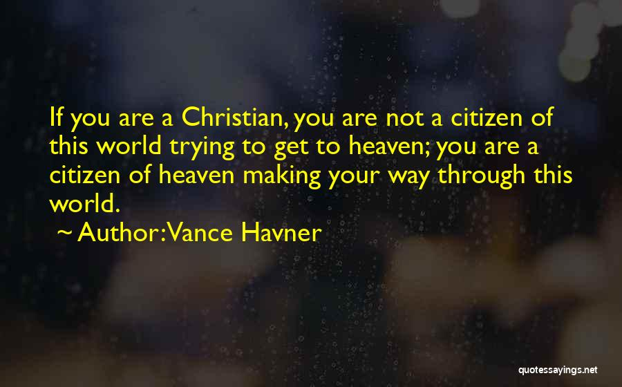 World Citizen Quotes By Vance Havner