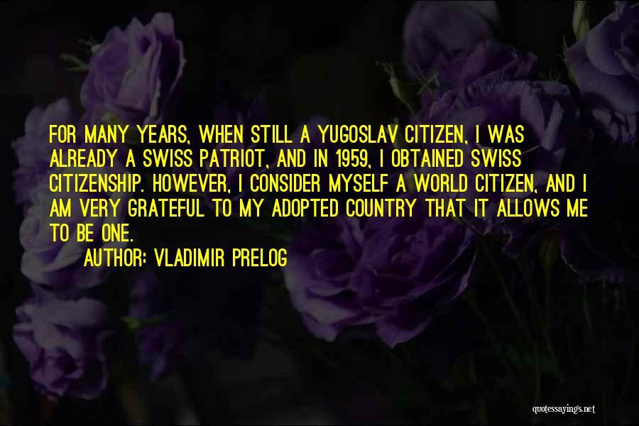 World Citizen Quotes By Vladimir Prelog