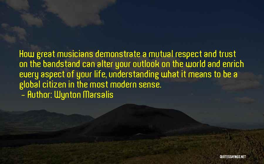 World Citizen Quotes By Wynton Marsalis