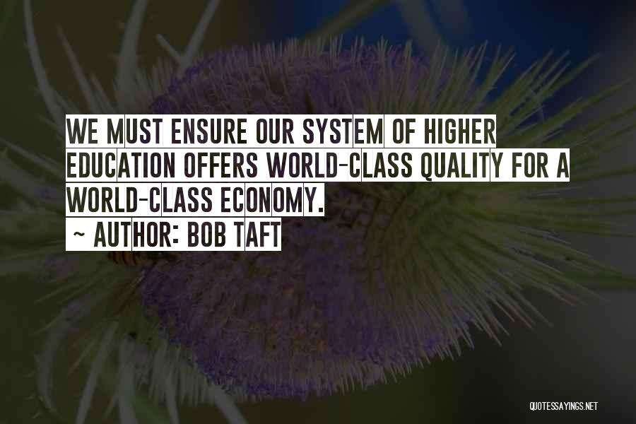 World Class Education Quotes By Bob Taft