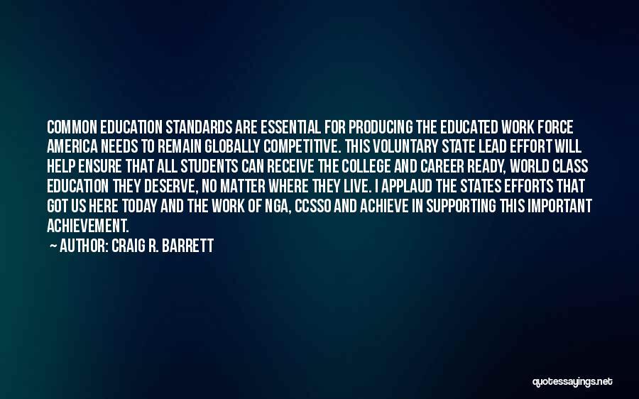 World Class Education Quotes By Craig R. Barrett