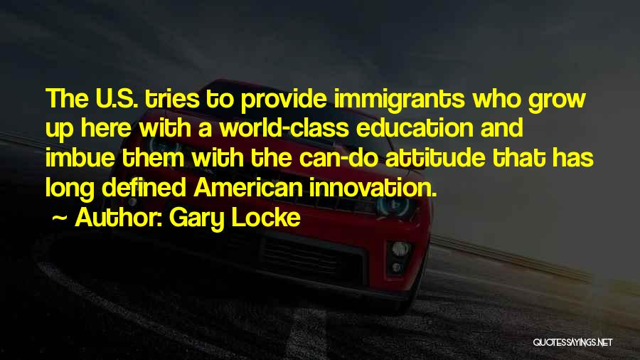 World Class Education Quotes By Gary Locke