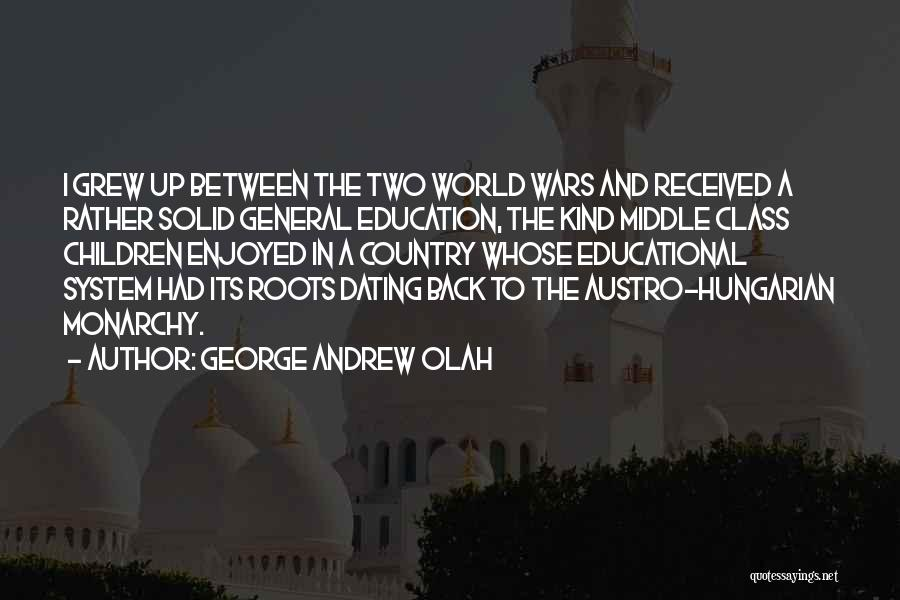 World Class Education Quotes By George Andrew Olah