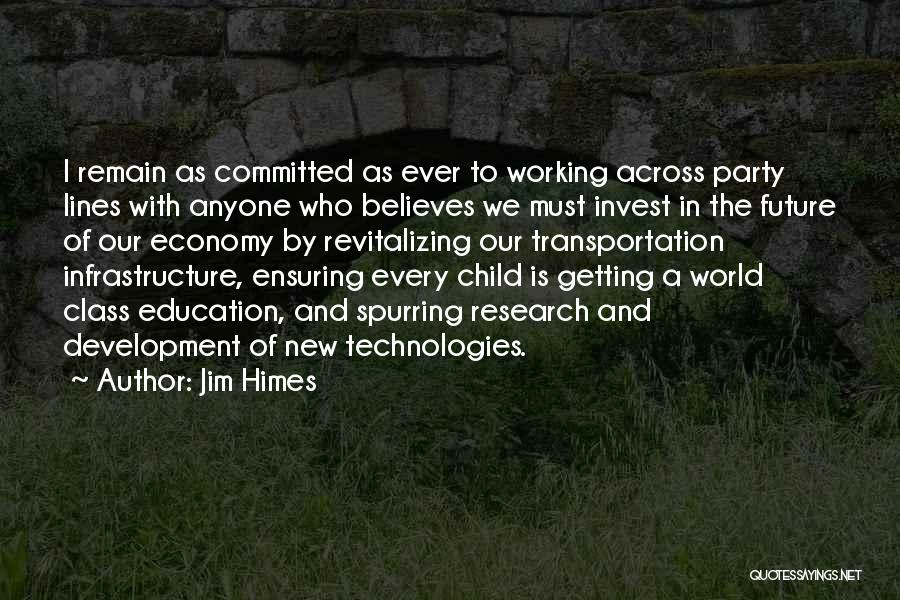 World Class Education Quotes By Jim Himes
