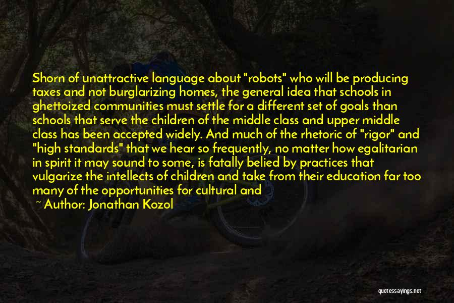 World Class Education Quotes By Jonathan Kozol