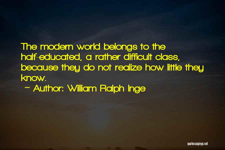 World Class Education Quotes By William Ralph Inge