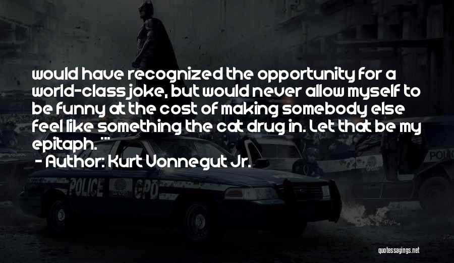 World Class Funny Quotes By Kurt Vonnegut Jr.