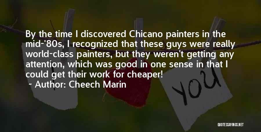 World Class Quotes By Cheech Marin